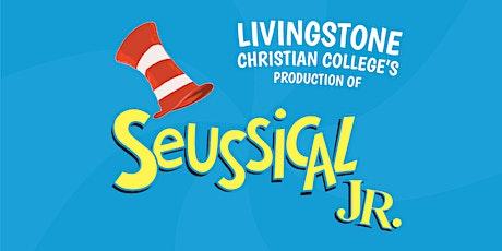 Seussical™ Jr. - Wednesday, 9 Sept Evening - Livingstone 2020 Musical tickets