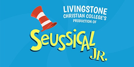 Seussical™ Jr. - Friday, 11 Sept Evening - Livingstone 2020 Musical tickets