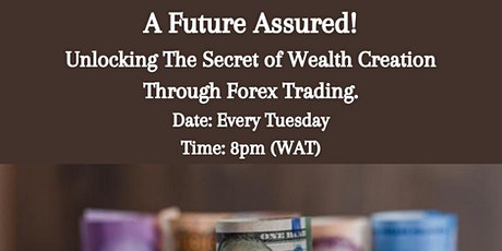 A Future Assured - Online series on Wealth Creation through Forex trading. tickets