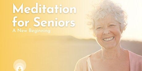Meditation For Seniors- A New Beginning tickets
