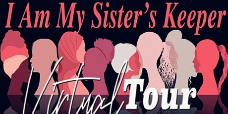 I Am My Sister's Keeper Virtual Event tickets