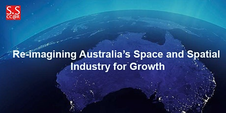 Re-imagining Australia's Space and Spatial Industry for Growth Tickets