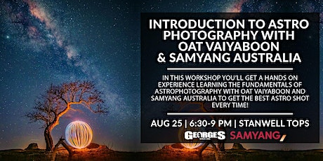 Introduction to Astro Photography with Oat Vaiyaboon & Samyang Australia tickets