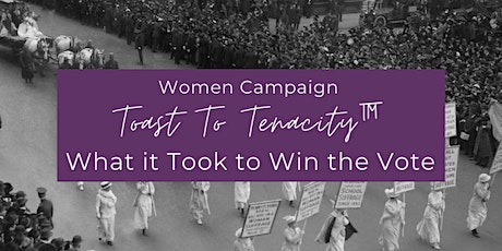 Toast to Tanacity: What it Took to Win the Vote tickets