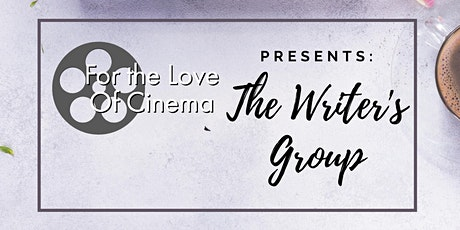 For the Love of Cinema Presents: The Writer's Group Introduction tickets