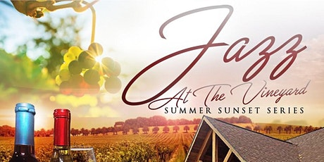 Jazz At The Vineyard - Summer Sunset Series feat Saxophonist Shableek tickets