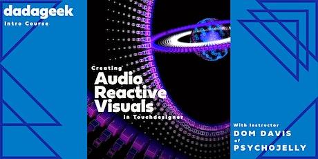 Creating Audio Reactive Visuals in Touchdesigner tickets