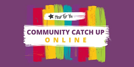 Hear For You Teen Community Catch Up Online Session tickets