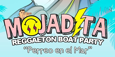MOJADITA Reggaeton Boat Party tickets