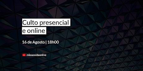 CULTO PRESENCIAL - 16 DE AGOSTO | 18H ingressos