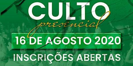 CULTO PRESENCIAL - 16 AGOSTO  -18H00 ingressos