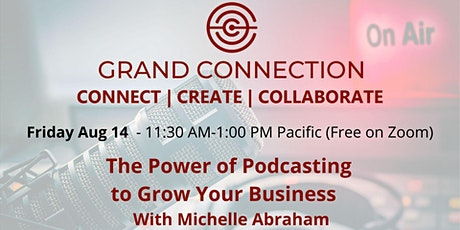 The Power of Podcasting to Grow Your Business With Michelle Abraham tickets