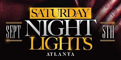 SATURDAY NIGHT LIGHTS ATLANTA | LABOR DAY SAT 9/5 tickets
