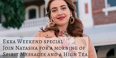 Join Natasha for an Ekka Show Special Messages from Spirit High Tea tickets