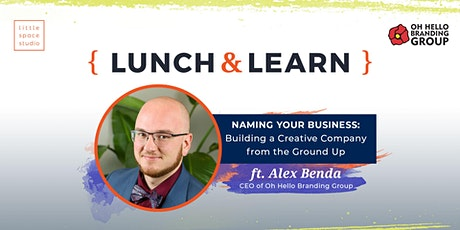 Lunch & Learn // Naming Your Business ft. Alex Benda tickets