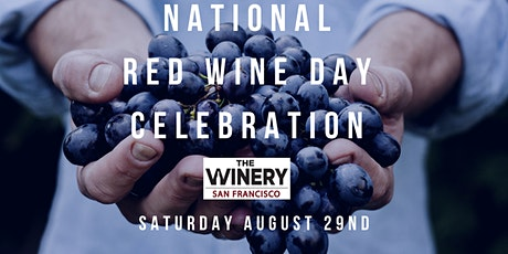 National Red Wine Day Tasting at The Winery SF tickets