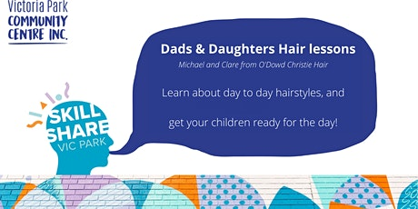 Dads and Daughters Hair Lessons(Ages 10 and under) tickets