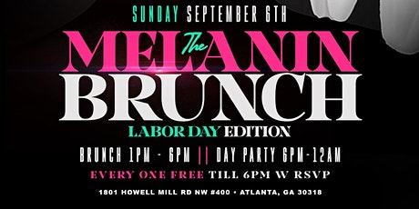 The MELANIN BRUNCH & DAY PARTY | LABOR DAY SUNDAY 9/6 tickets