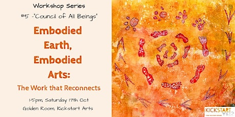 "Workshop #5 ""Council of All Beings"" – Embodied Earth, Embodied Arts tickets"
