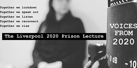 The Liverpool 2020 Prison Lecture - 'Voices from 2020' tickets