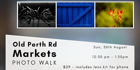 Beginners Photography Walk @ Old Perth Road Markets tickets