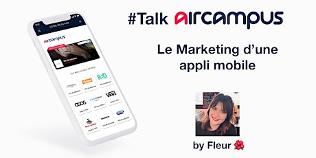 #TalkAirCampus - Le Marketing d'une appli mobile - par Fleur  billets