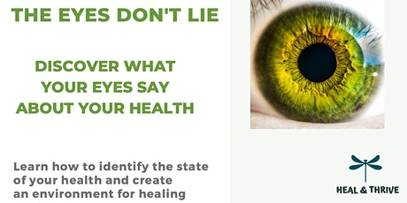 The Eyes Don't Lie - Discover What Your Eyes Say About Your Health  WEBINAR tickets