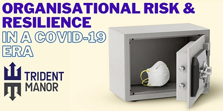 Organisational Risk and Resilience in a Covid-19 Era tickets