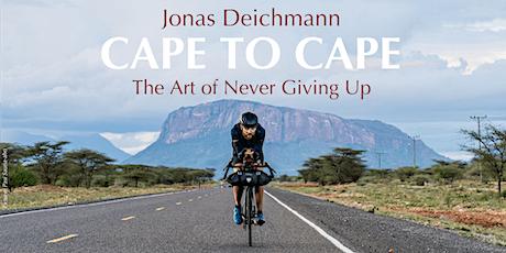 Cape to Cape - The Art of Never Giving Up - Vortrag auf deutsch Tickets