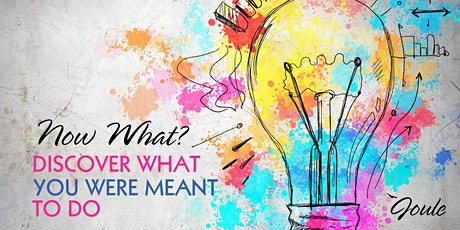 NOW WHAT?  Discover what you were always meant to do. tickets