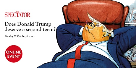 The Spectator presents: Does Donald Trump deserve a second term? tickets