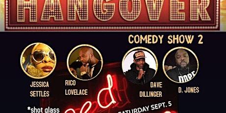 Hangover Comedy Show 2 tickets