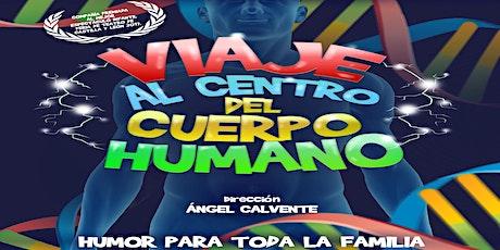 VIAJE AL CENTRO DEL CUERPO HUMANO | Vigocultura entradas