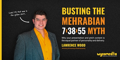 Busting The Mehrabian Myth - Why Your Presentation Content Matters tickets