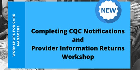 Completing CQC Notifications and Provider Information Returns tickets