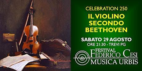 Celebration 250: il Violino secondo Beethoven biglietti