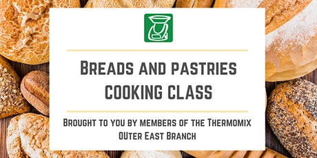 Breads and Pastries Thermomix Cooking Class tickets