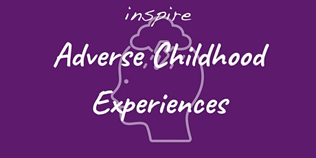 Adverse Childhood Experiences (Full day training) tickets