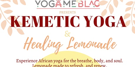 Kemetic Yoga & Healing Lemonade tickets