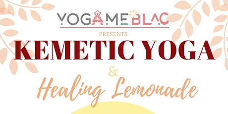 Kemetic Yoga &  Healing Lemonade - Park Edition tickets
