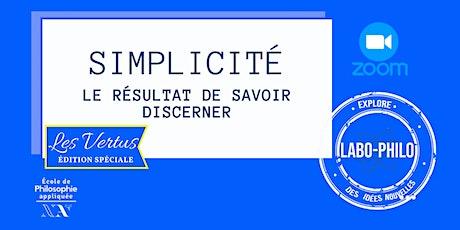 Labo-Philo: Simplicité, le résultat de savoir discerner billets