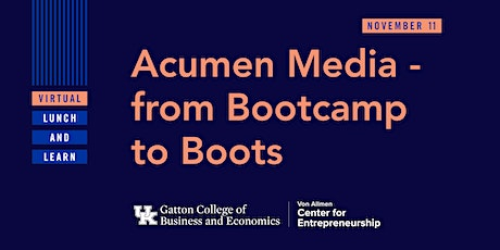 "Virtual Lunch & Learn: ""Acumen Media - from Bootcamp to Boots"" tickets"