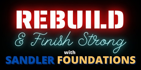 REBUILD & Finish Strong with Sandler Foundations tickets