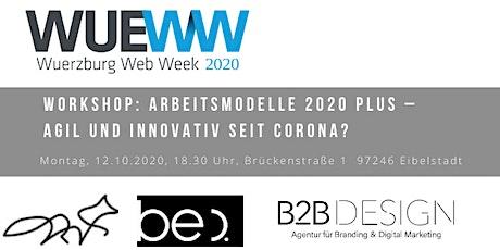 Workshop: Arbeitsmodelle 2020 Plus – Agil und innovativ seit Corona? Tickets