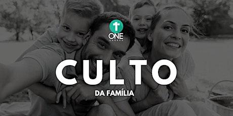 CULTO DA FAMÍLIA - 16.08 ingressos