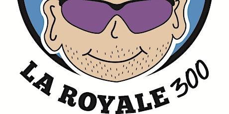 La Royale 300 | Nouvelle formule billets