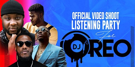 Official Videoshoot/Listening Party for DJ OREO New Single Collaboration tickets