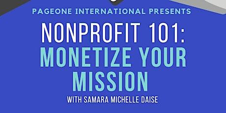 NonProfit 101: Monetize Your Mission tickets