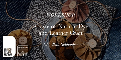 A Taste Of Natural Dye and Leather Craft Workshop tickets