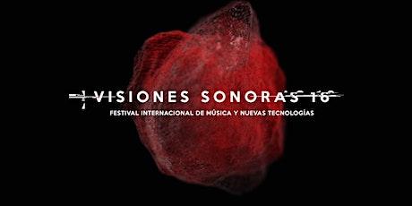 Visiones Sonoras 16. Festival Internacional de Mús entradas